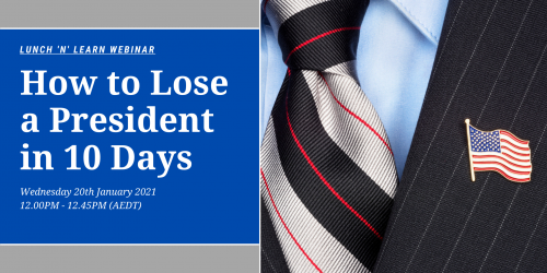 Upcoming webinar: How to Lose a President in 10 Days