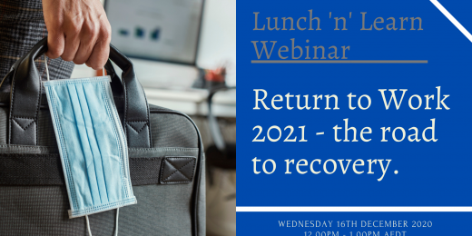 Lunch 'n' Learn Webinar - Return to work 2021 (a road to recovery)